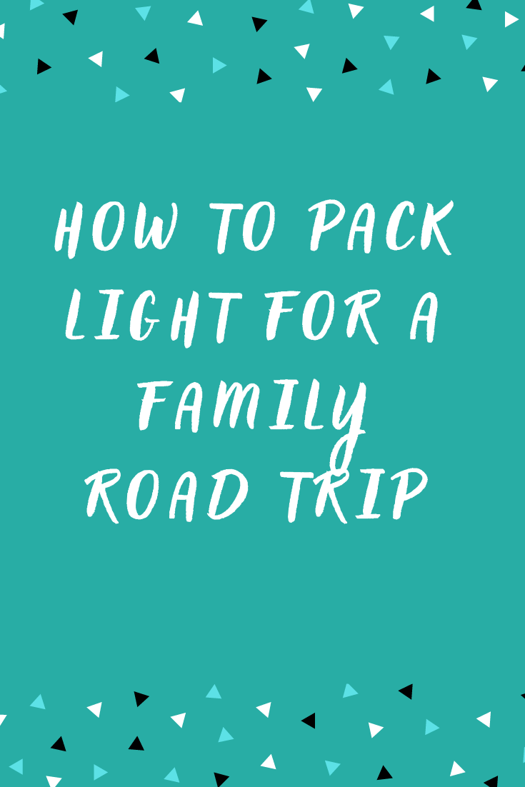 How to pack light for a family road trip