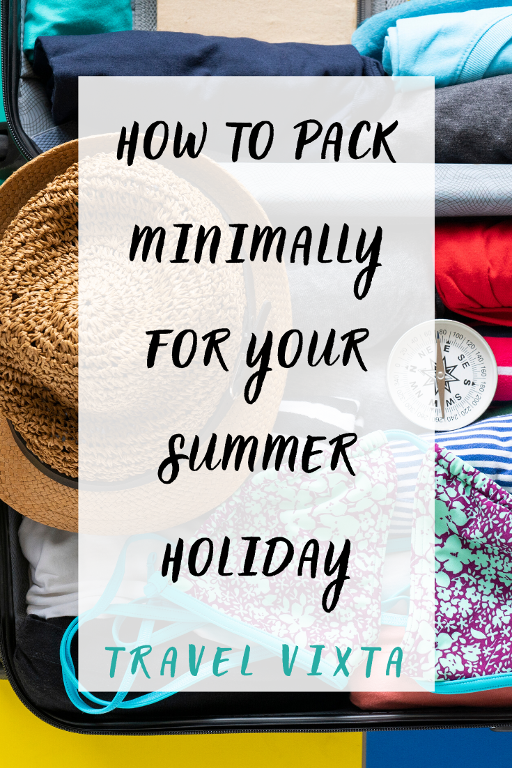 How to pack minimally for your summer holiday