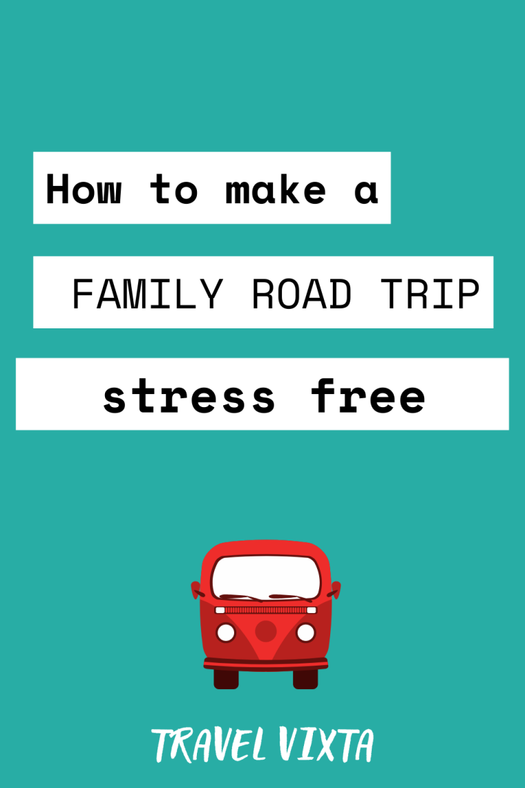 How to make a family road trip stressfree