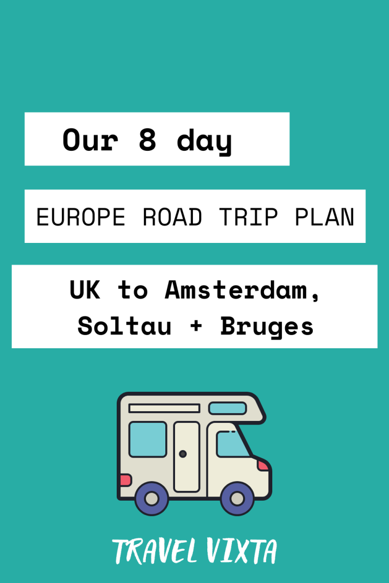 Our 8 day Europe road trip plan from UK – Amsterdam, Soltau, Bruges