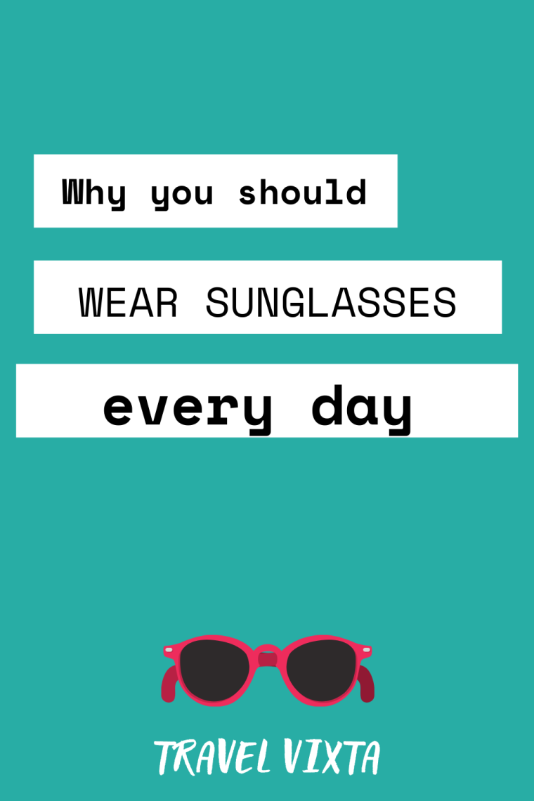 what is the importance of wearing sunglasses all year long