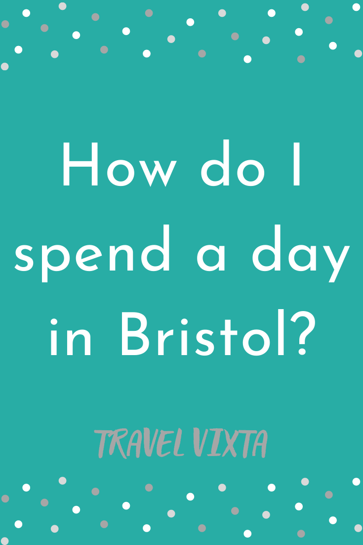 How do I spend a day in Bristol?