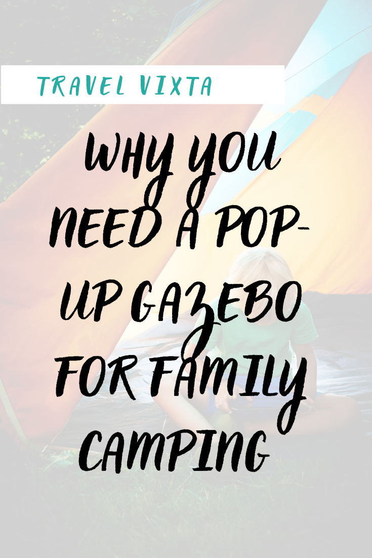 Why a pop-up gazebo is a summer camping essential for families