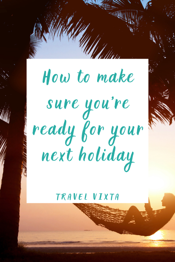 How to make sure you're ready for your next holiday